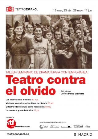 Teatro contra el olvido en el Teatro Español. Sesión III – El teatro y la literatura como redención – 28 mayo
